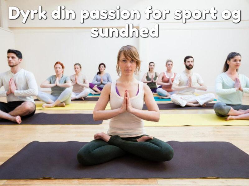 Dyrk din passion for sport og sundhed